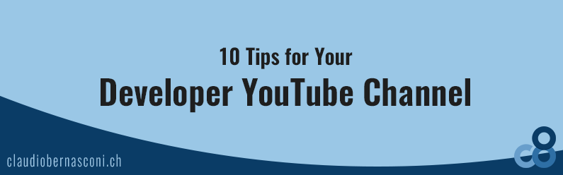 10 Tips for Your Developer YouTube Channel