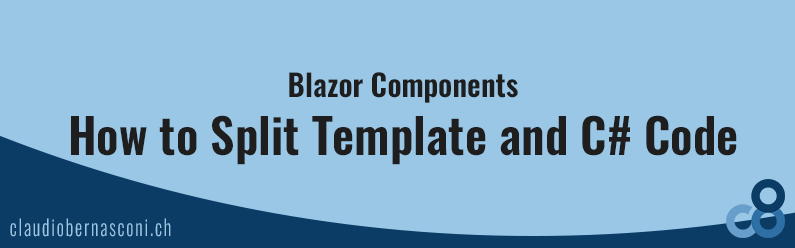 Blazor Components: How to Split Template and C# Code