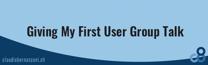 Giving My First User Group Talk