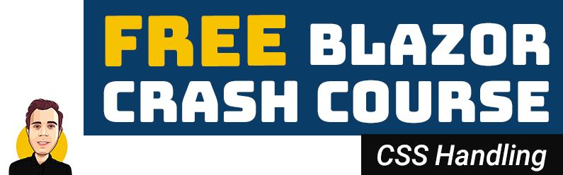 Blazor CSS Handling | FREE Blazor Crash Course (.NET 5)