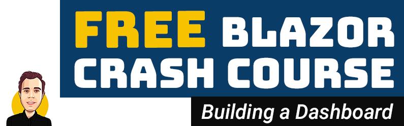 Building a Dashboard | The FREE Blazor Crash Course (.NET 5)